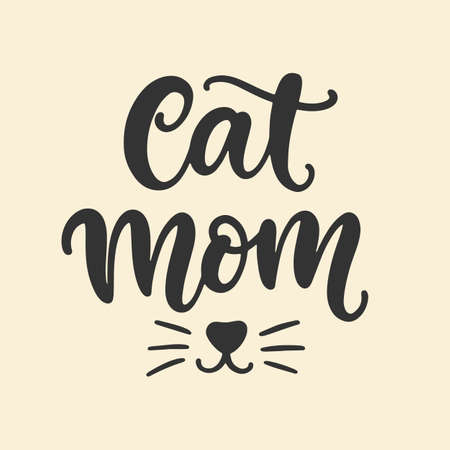Cat Mom T Shirt Design, Funny Hand Lettering Quote, Pet Moms life, Modern brush calligraphy. Inspiration graphic design typography element.