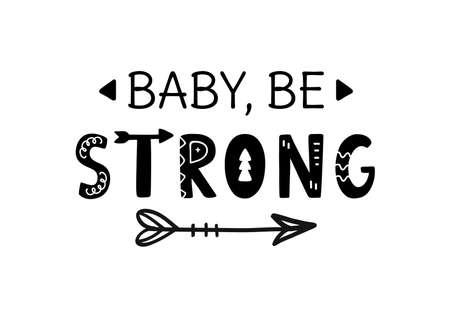 Baby be strong inspirational hand written lettering with boho arrow, isolated on white. Motivational slogan phrase for poster, t shirt print, sticker, postcard. Scandinavian style. Vector Illustration 向量圖像