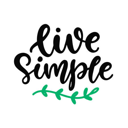 Live simple slogan. Save earth and less waste concept