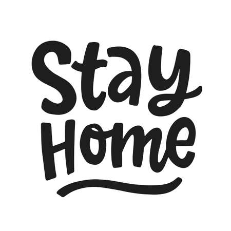 Stay home hand written lettering, typography poster for self quarantine time. Awareness social media campaign. Vintage style vector illustration.