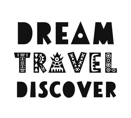 Dream, Travel, Discover poster. Hand drawn inspirational lettering, isolated on white background. Typography banner, gift card, tee shirt print. Vector illustration Ilustracja