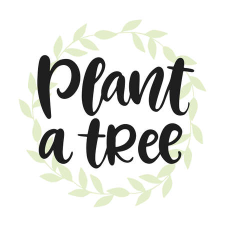 Plant a tree poster. Hand drawn ecology lettering badge