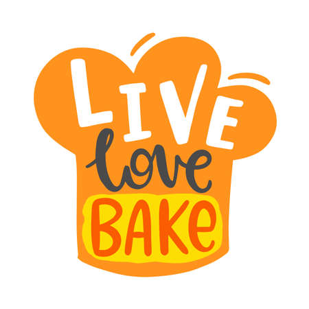 Live love bake quote, hand written lettering bakery emblem with chef hat, isolated on white background. Cooking classes , cookware print. Vector illustration for design. Ilustração