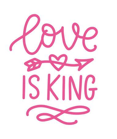 Love is king. Hand Written Lettering