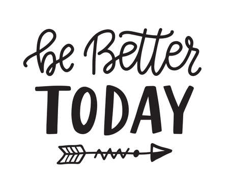 Be better today hand written lettering