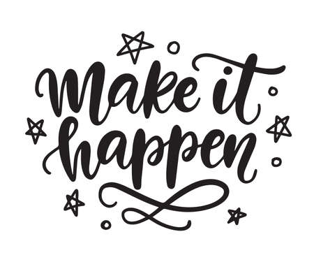 Make it happen lettering, isolated on white