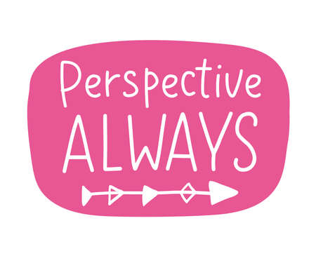 Perspective Always Inspirational hand written lettering