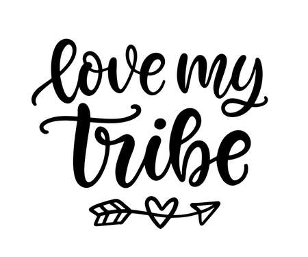 Love my tribe baby cute quote print, hand written modern calligraphy