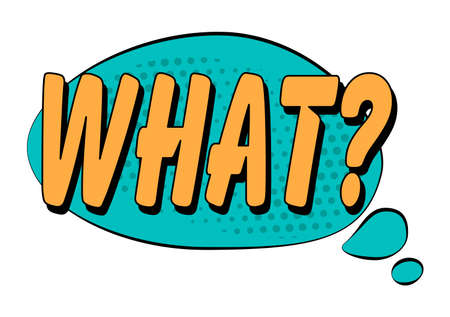 What? speech bubble in retro style. Vector illustration isolated on white background