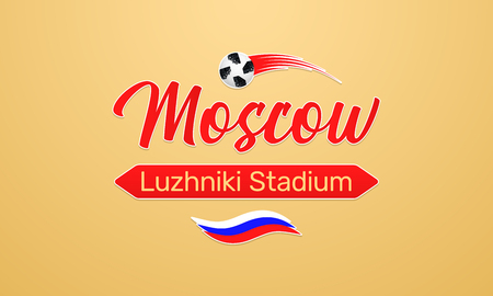 World Football Championship in Russia 2018. Vector banner with inscription of Luzhniki Stadium in Moscow city on the World Soccer Cup in Russia