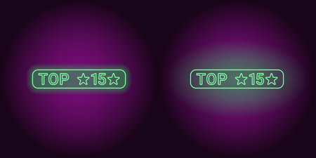 Neon banner of Top 15, the Best. Vector illustration of green Neon Top 15 inscription consisting of neon outlines, with backlight on the dark background