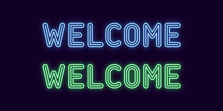 Neon inscription of Welcome. Vector illustration, neon Text of Welcome with glowing backlight, blue and green colors. Isolated graphic element on the dark background for design