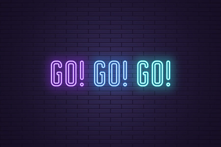 Neon Slogan of call to action GO. Vector illustration, glowing signboard of Motivational neon text GO GO GO. Colorful banner with Inspirational phrase on dark brick wall. Violet, blue and azure