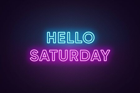 Neon text of Hello Saturday. Greeting banner, poster with Glowing Neon Inscription for Saturday with textured background. Bright Headline with blue and purple colors. Vector illustration