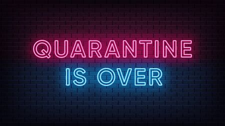 Neon Quarantine is Over, heading. End of isolation. Neon text of Quarantine is Over on black brick background. Night pink and blue vivid lights. Title with glow illumination. Vector illustration