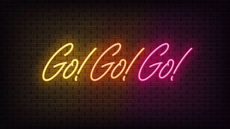 Neon Go Go Go, lettering. Neon text of Go motivation on black brick background. Yellow, orange and pink vivid lights. Word, inscription and title with glow illumination. Vector illustration Vettoriali