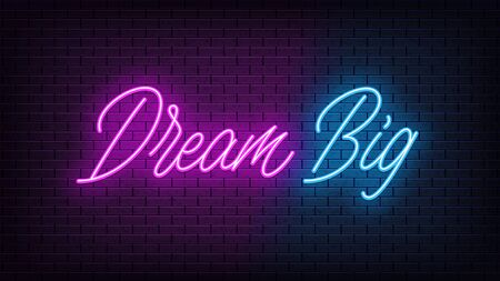 Neon Dream Big, lettering. Neon text of Dream Big on black brick background. Night purple and blue vivid lights. Word, inscription and title with glow illumination. Vector illustration