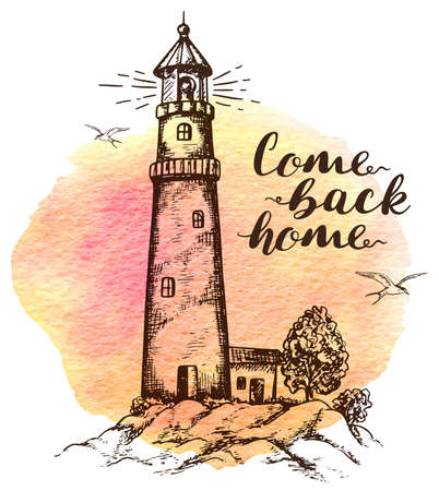 come back: Hand drawn background with lighthouse in vintage style. Come back home lettering.