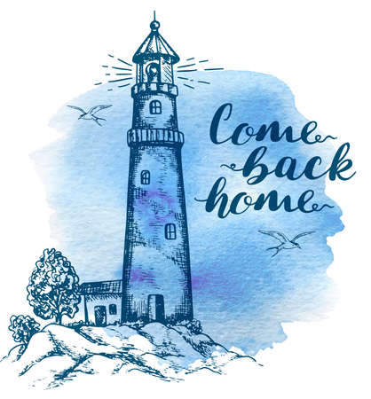 Hand drawn background with lighthouse in vintage style. Come back home lettering on a blue watercolor background. Illustration