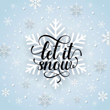 Fondo de invierno de vacaciones de Navidad y año nuevo con copos de nieve y texto. Deja que nieve letras. Ilustración de vector.