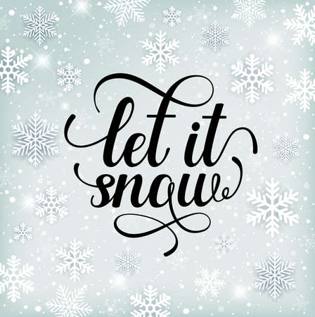 Christmas and new year holiday background with snowflakes and text. Let it snow lettering. Vector illustration.
