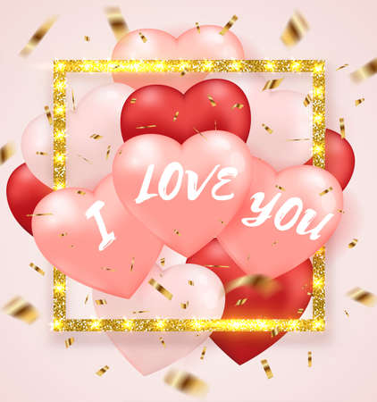 Decorative festive background for Valentines day with red and pink heart balloons and golden glittering frame. I love you lettering. Vector illustration.