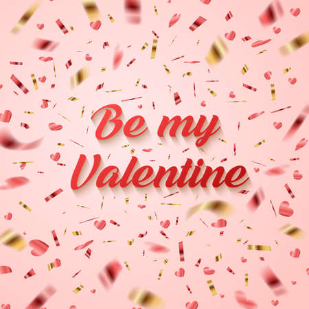 Festive vector background with red and golden confetti. Valentines day greeting card. Be my Valentine lettering