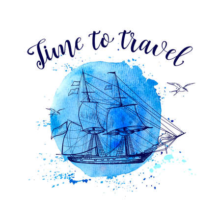 Travel background with sailing ship and blue round watercolor texture. Time to travel lettering. Vector illustration