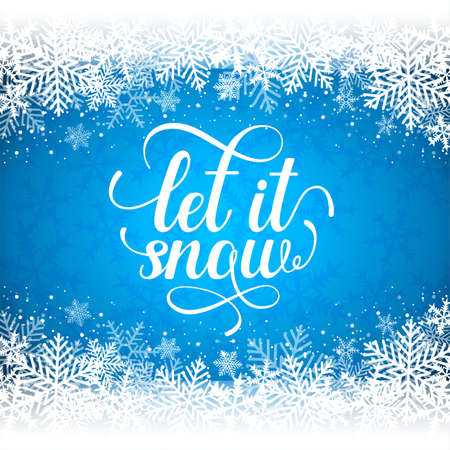 Christmas and new year holiday blue winter background with snowflakes and text. Let it snow lettering. Vector illustration.