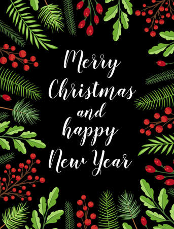 Decorative festive Christmas greeting card with evergreen plants and lettering on a black background. Christmas and New year design.