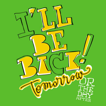be ill: Typographic composition Ill be back Illustration