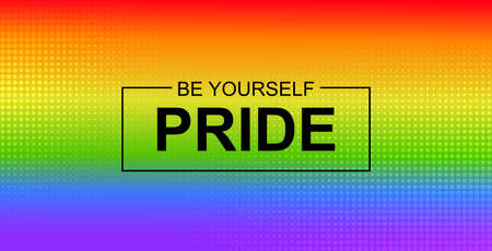 Pride. Be yourself. Vector banner with LGBT community rainbow flag background