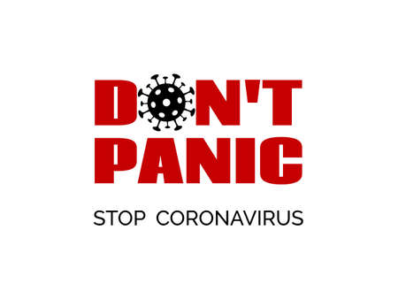 Dont panic. Stop coronavirus. Vector banner, poster for epidemic covid-19 prevention