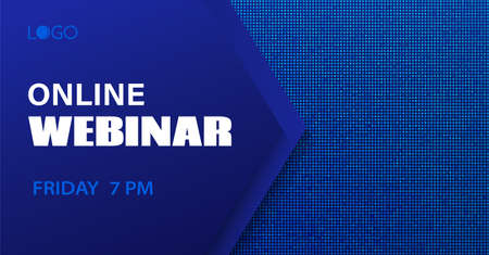 Online webinar vector template. Abstract dotted blue background for business meeting. Banner for social media event Illustration