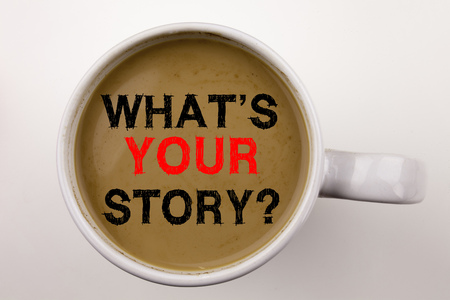 Word, writing Question What Is Your Story text in coffee in cup Business concept for Share Storytelling Experience on white background with space Black text with red word