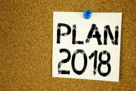 Conceptual hand writing text caption inspiration showing Plan 2018.