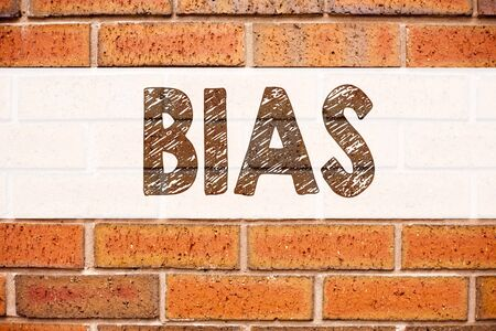 Conceptual announcement text caption inspiration showing Bias. Business concept for Prejudice Biased Unfair Treatment written on old brick background with space