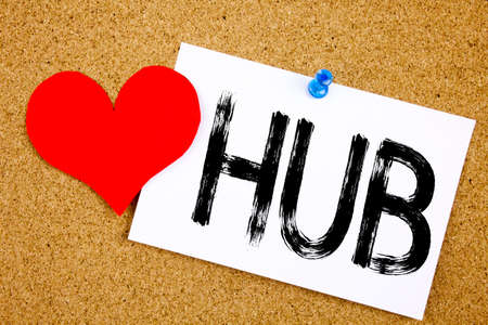 Conceptual hand writing text caption inspiration showing HUB concept for HUB Advertisement and Love written on sticky note, reminder cork background with space Stock Photo