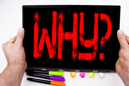 Why question text written on tablet, computer in the office with marker, pen, stationery. Business concept for Asking Concept white background with space