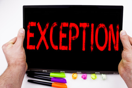 Exception text written on tablet, computer in the office with marker, pen, stationery. Business concept for Exceptional Exception Management,  white background with space Stock Photo