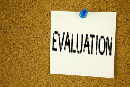 Conceptual hand writing text caption inspiration showing Evaluation. Business concept for  Assessment Employee Performance Feedback  written on sticky note, reminder cork background with space