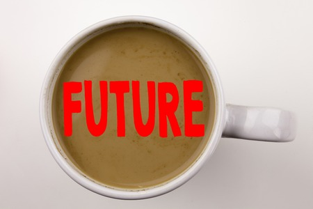 Word, writing Future text in coffee in cup. Business concept for The Time That Is To Come Beginning From Now on white background with space. Black text with red word.