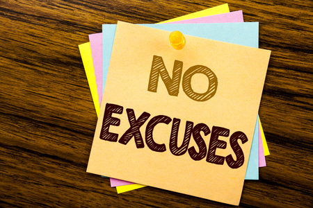 Conceptual hand writing text caption inspiration showing No Excuses. Business concept for Stop Ban for Excuse written on sticky note paper on wooden background.