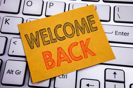 Conceptual hand writing text caption inspiration showing Welcome Back. Business concept for Emotion Greeting written on sticky paper on the white keyboard background.