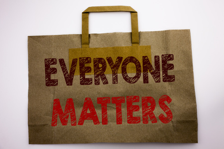 Word, writing Everyone Matters. Business concept for Equality Respect Written shopping bag, white isolated background.