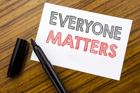 Writing text showing Everyone Matters. Business concept for Equality Respect written on sticky note paper on wooden background with pen, marker