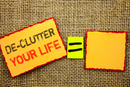 Word, writing, text  De-Clutter Your Life. Conceptual photo Free Less Chaos Fresh Clean Routine written Sticky note Paper EquatiFor Your Own Text textured background Stock Photo