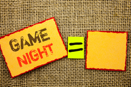 Word, writing, text  Game Night. Conceptual photo Entertainment Fun Play Time Event For Gaming written Sticky note Paper EquatiFor Your Own Text textured background