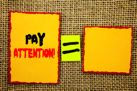 Text showing Pay Attention. Business photo showcasing Be Careful Beware Mindful Alarm written Sticky note Paper EquatiFor Your Own Text textured background