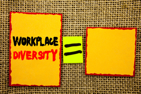 Text showing Workplace Diversity. Business photo showcasing Corporate Culture Global Concept For Disability written Sticky note Paper EquatiFor Your Own Text textured background